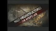 Мега структури от Втората Световна Война - Вълчата бърлога
