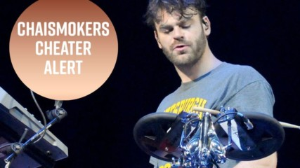 The Chainsmokers' Alex Pall caught cheating by GF