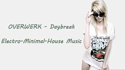 Overwerk - Daybreak [ Electro Minimal House ]