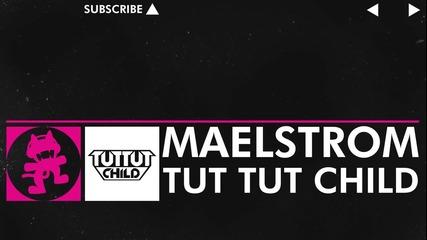 • Зверски Дръмстеп• Tut Tut Child - Maelstrom [ Мonstercat ]