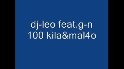Dj - Leo Feat G - N 100 Kila & Mal4o