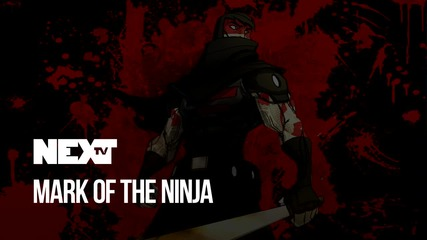 NEXTTV 045: Review: Mark of the Ninja