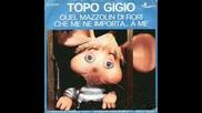 Topo Gigio - Che Me Ne Importa... A Me