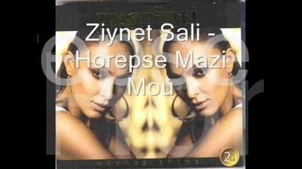 Ziynet Sali - Horepse Mazi Mou