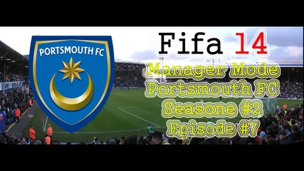 Fifa 14 Manager Mode Portsmouth Fc S2. E7.