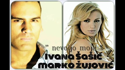 Ivana Sasic & Marko Zujovic - Nevoljo Moja __ Official Audio Hd