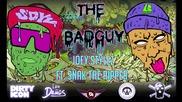 Joey Stylez ft. Snak The Ripper - The Badguy