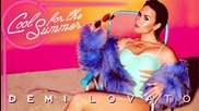 Прекрасна! Demi Lovato - Cool for the Summer ( Аudio )