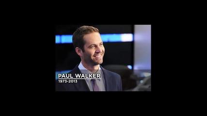 Почивай в мир, Пол Уокър !