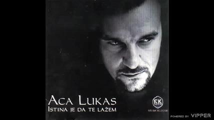 Aca Lukas - Kuda idu ljudi kao ja - (audio) - 2003 BK Sound