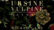 Ursine Vulpine feat. Annaca - Wicked Game