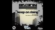 new Ian Carey - Keep On Rising