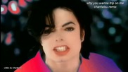"Michael Jackson ""feat chantalou why you wanna trip on me"" - remix"