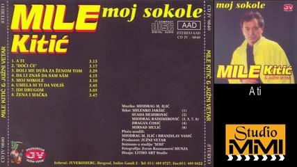 Mile Kitic i Juzni Vetar - A, ti (Audio 1994)