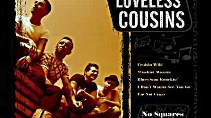 Loveless Cousins - Mischief Woman