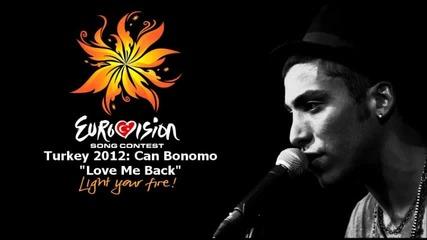 Eurovision 2012 - Turkey - Can Bonomo - Love Me Back