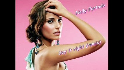 Nelly Furtado - Say it right (de ti mas quiero) - (remix)