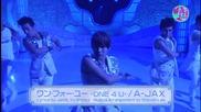 Бг Превод! А-jax - One 4 U (японската версия)
