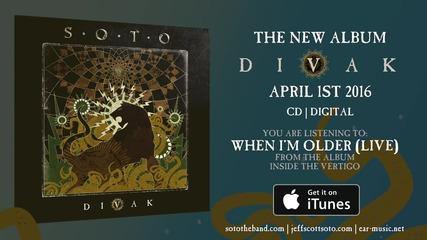 Soto - When I'm Older ( Live)