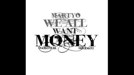Експлозивна Премиера: Martyo - We All Want Money (prod. by Hellabeatz) (2012)