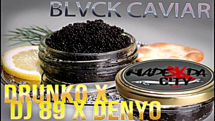 Drunko & ANO ft. DenYo - BLACK CAVIAR [Official Audio]