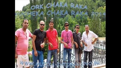 Ork.chaka Raka - Kucheka chaka 2014 Dj Plamencho