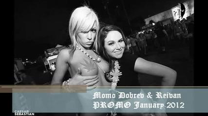 Momo Dobrev & Reivan Promo January 2012 House