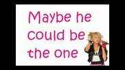 hannah montana miley cyrus - He could Be The One(lyrics)hq