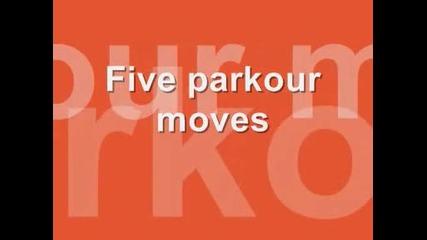 parkour moves - Това е за Новобранци, който незнае някой трик да гледа тука ...