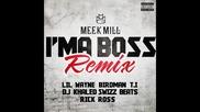 Meek Mill ft. T. I., Rick Ross, Lil Wayne, Birdman, Swizz Beatz & Dj Khaled - I'm A Boss ( Remix )