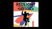 *2015* Redlight ft. Melisa Whiskey - Threshold