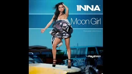 Inna - Moon Girl by Play amp Win - - Exclusive 2010