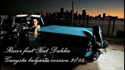 Razor feat Kat Dahlia - Gangsta bulgaria version 2015