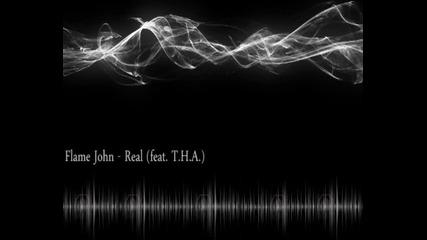 Flame John & T. H. A. - Real