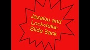 Jazalou And Lockefella - Slide Back