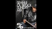 Seani B's Sunday Ol Skool Mix Feb 27.02.2011