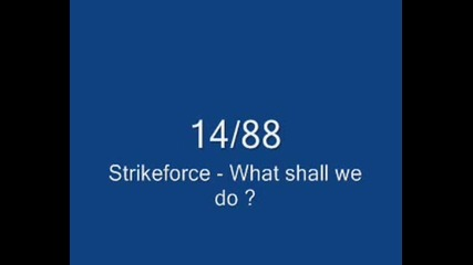 Strikeforce - What Shall We Do?