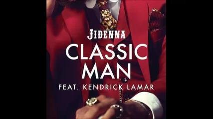 *2015* Jidenna ft. Kendrick Lamar - Classic Man ( Remix )