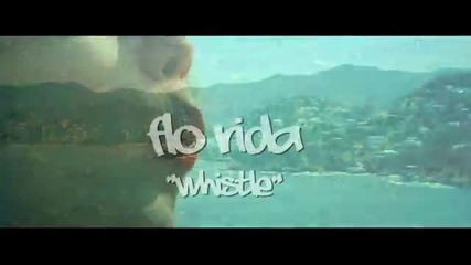 Flo Rida - Whistle [official Video] - 2011-2012