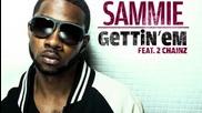 Sammie feat. 2 Chainz- Gettin'em
