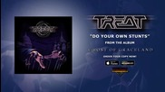 Treat - Do Your Own Stunts ( Official Audio)