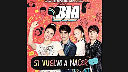 Bia - Si vuelvo a nacer (en Espanol)