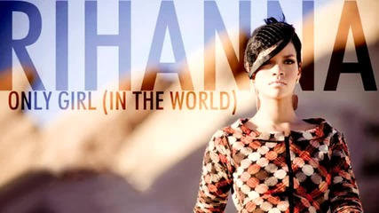 New 2010 ! Rihanna - Only Girl ( In The World ) Full Song Hq [ Cd Rip ]