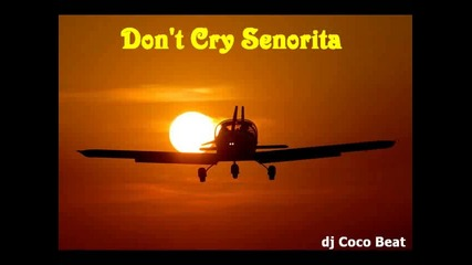 Dj Coco Beat - Dont Cry Senorita
