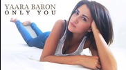 Yaara Baron - Only You