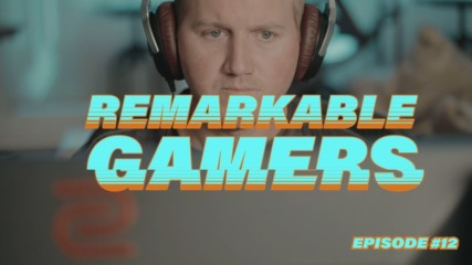 Remarkable Gamers: The Legend of Gaming
