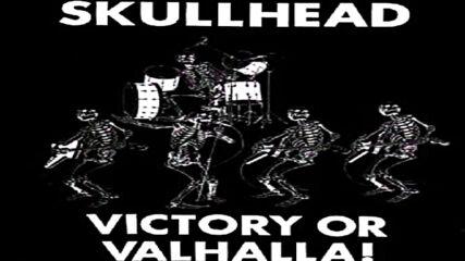Skullhead - Victory Or Valhalla