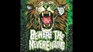 Beware The Neverending - Nunchuck Norris