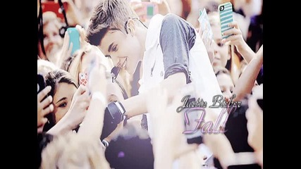 Много нежна ! • Justin Bieber - Fall •