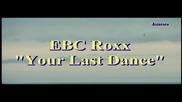*превод* Ebc Roxx - Your Last Dance